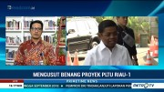 KPK: Sofyan Basir & Idrus Marham Berkaitan dengan Kasus PLTU Riau