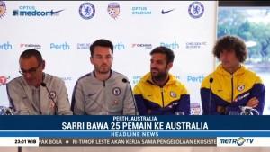 Jelang Debut, Sarri Berharap Chelsea Tampil Baik Hadapi Perth Glory