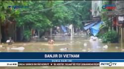 Sepuluh Orang Tewas Akibat Banjir di Vietnam