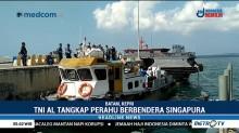 TNI AL Tangkap Kapal Asing Berbendera Singapura di Perairan Batam