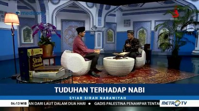 Syiar Sirah Nabawiyah: Tuduhan Terhadap Nabi (2)