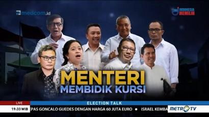 Election Talk - Menteri Membidik Kursi (1)