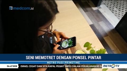 Tips Hasilkan Foto Seperti Profesional Hanya dengan Smartphone