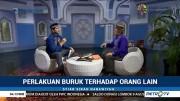 Syiar Sirah Nabawiyah: Perlakuan Buruk Terhadap Orang Lain (2)