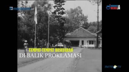 Tempat-Tempat Bersejarah di Balik Proklamasi (1)
