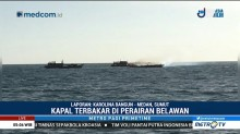 Kapal Terbakar di Perairan Belawan, 2 Orang Masih Hilang