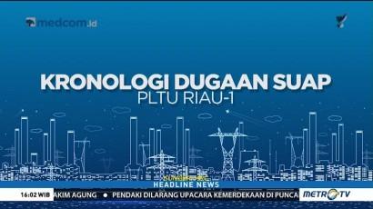Kronologi Dugaan Suap PLTU Riau-1
