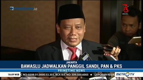Bawaslu Jadwalkan Panggil Sandiaga, PKS dan PAN