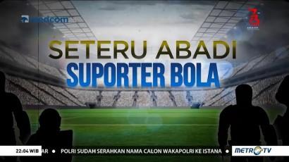 Seteru abadi Suporter Bola (1)