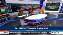 Politisasi Ekonomi di Sidang MPR