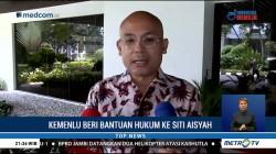 Kemenlu Telah Berikan Bantuan Hukum untuk Siti Aisyah