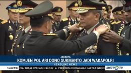 Komjen Pol Ari Dono Dilantik Menjadi Wakapolri