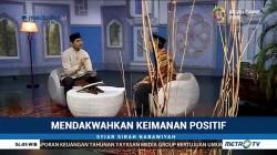 Syiar Sirah Nabawiyah: Mendakwahkan Keimanan Positif (1)