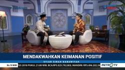 Syiar Sirah Nabawiyah: Mendakwahkan Keimanan Positif (2)