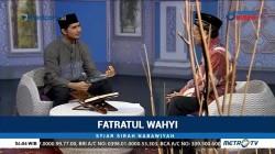 Syiar Sirah Nabawiyah: Fatratul Wahyi (1)