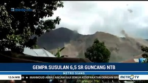Gempa Susulan 6,5 SR Guncang NTB