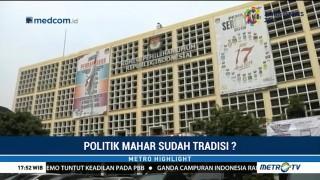 Politik Mahar Sudah Tradisi?