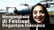 Mengangkasa di Festival Dirgantara Indonesia