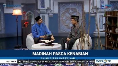 Syiar Sirah Nabawiyah: Madinah Pasca Kenabian (2)