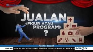 Partai Bicara - Jualan Figur atau Program? (1)