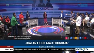 Partai Bicara - Jualan Figur atau Program? (4)