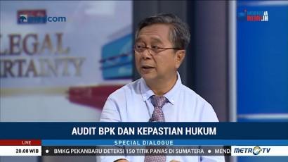 Special Dialogue: Audit BPK dan Kepastian Hukum (3)