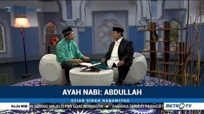 Syiar Sirah Nabawiyah: Ayah Nabi, Abdullah (3)