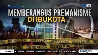 Memberangus Premanisme di Ibu Kota (1)