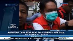 Koruptor Dana Bencana Layak Dihukum Maksimal