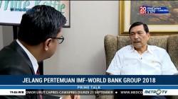 Menko Luhut Bicara Persiapan Annual Meeting IMF-World Bank Group 2018
