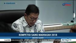 Kemenag Ajak Siswa Ikut Kompetisi Sains Madrasah 2018