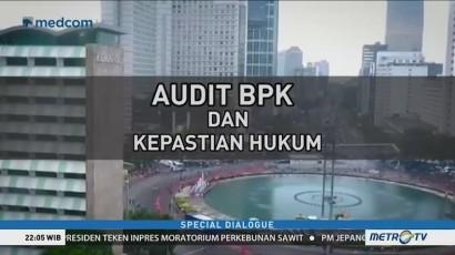 Special Dialogue: Audit BPK dan Kepastian Hukum (1)
