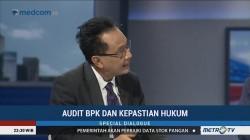 Special Dialogue: Audit BPK dan Kepastian Hukum (2)