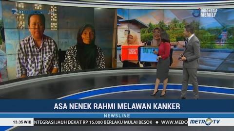 Asa Nenek Rahmi Melawan Kanker