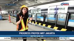 Progres Proyek MRT Jakarta