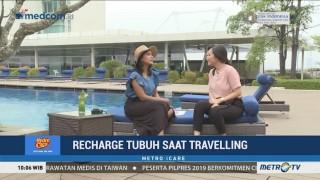 <i>Recharge</i> Tubuh Saat <i>Traveling</i> (2)