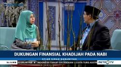 Syiar Sirah Nabawiyah: Dukungan Finansial Khadijah pada Nabi (2)