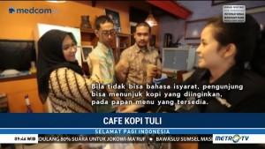 Berkunjung ke Kafe Kopi Tuli