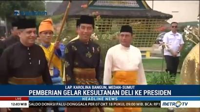 Jokowi Dianugerahi Gelar Adat Kesultanan Deli