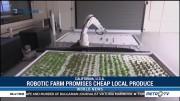 Robotic Farm Promises Cheap Local Produce