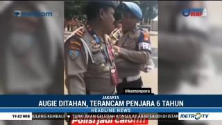 Augie Ditahan Setelah Sebar Video Polisi Diduga Calo Tiket