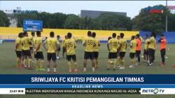 Sriwijaya FC Kritisi Cara Pemanggilan Pemain ke Timnas
