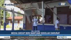 Media Group Beri Bantuan Sekolah Darurat