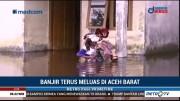 Banjir Rendam 10 Kecamatan di Aceh Barat