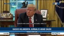 Kasus Hilangnya Jurnalis, Trump Bantah Lindungi Arab Saudi