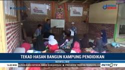 Tekad Hasan Bangun Kampung Pendidikan