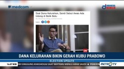 Kubu Prabowo-Sandi 'Gerah' Terkait Dana Kelurahan