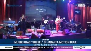 Musik Khas Sulsel Mengalun di Motion Blue Jakarta