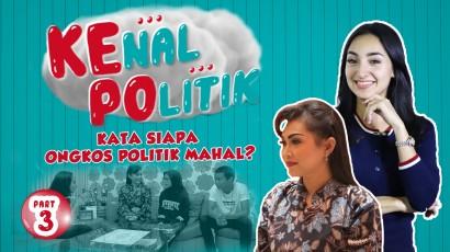 Kenal Politik: Berapa Biaya Kampanye Caleg Artis? | Part 3