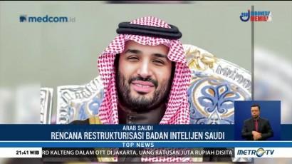 Putra Mahkota Arab Saudi Restrukturisasi Intelijen Negara